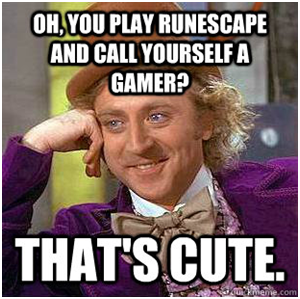 I never said I play Runescape!
